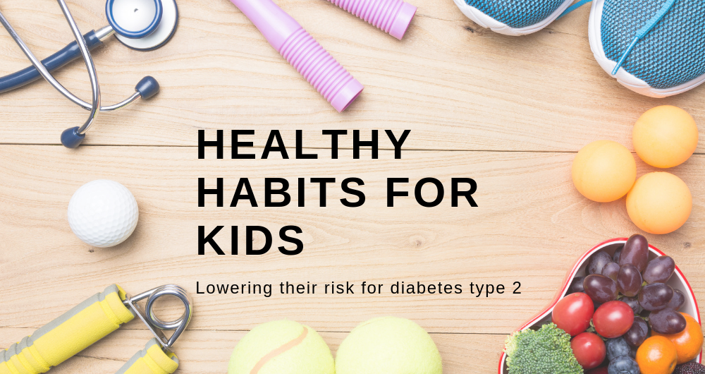 Healthy Habits for Kids: Lower the Risk for Type 2 Diabetes